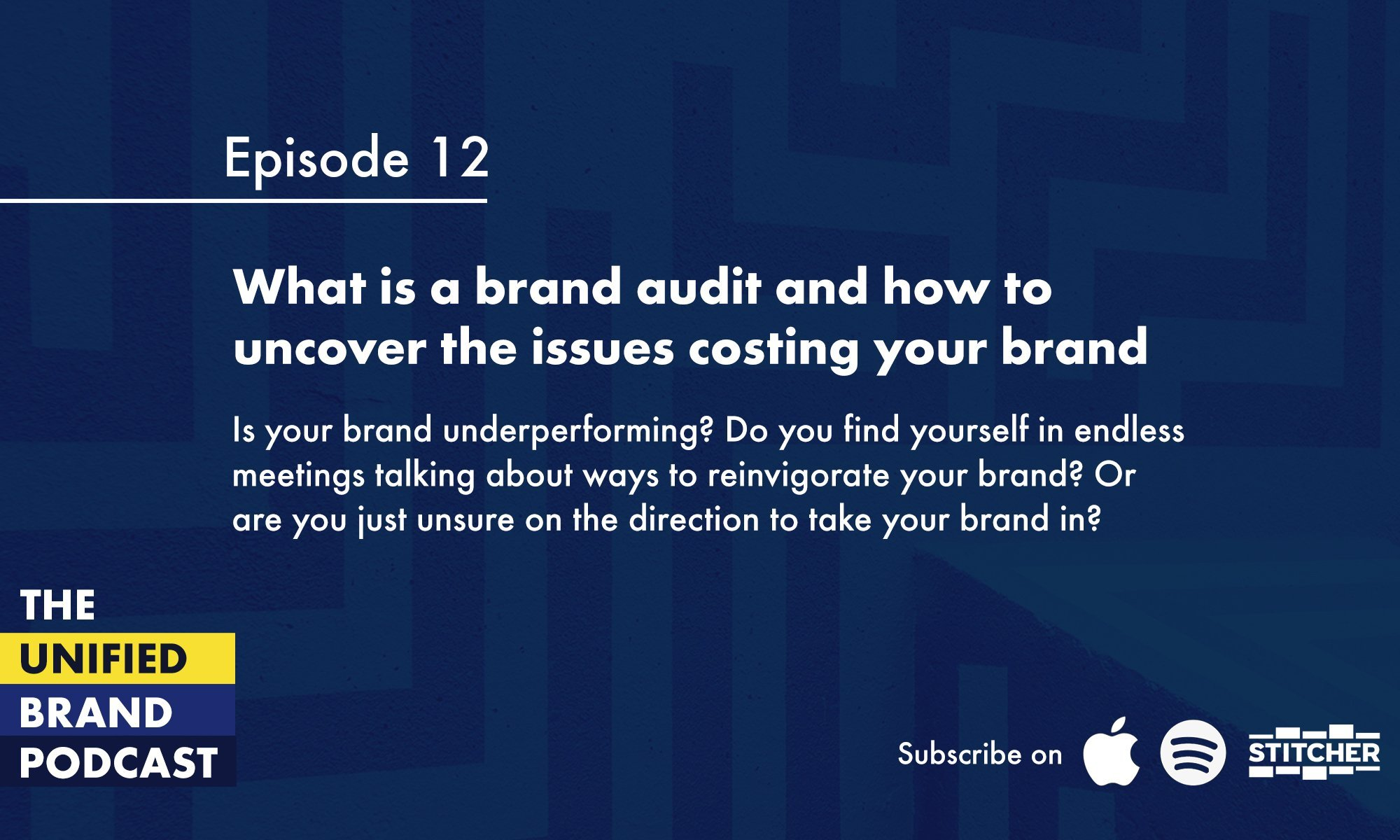 What is a brand audit and how to uncover the issues costing your brand
