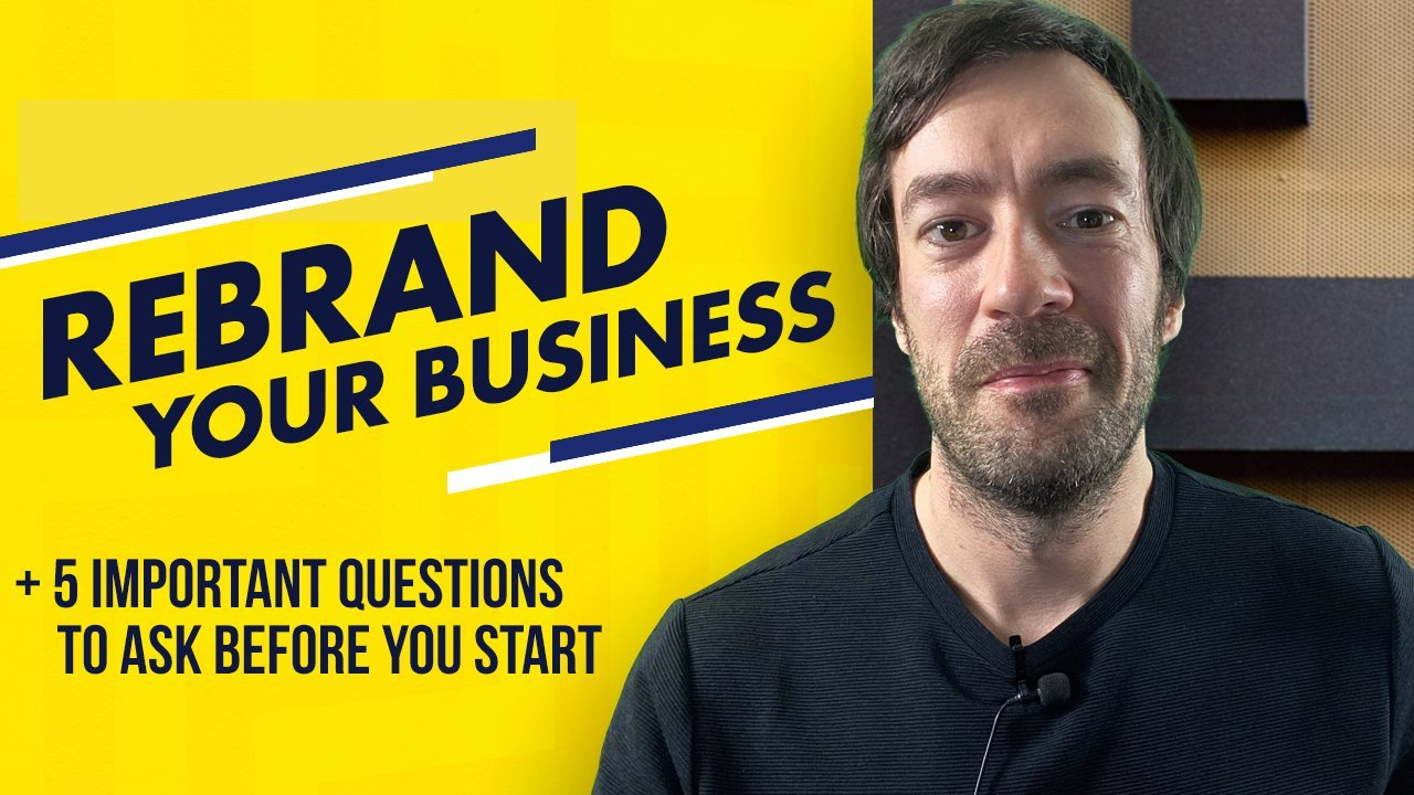 Rebranding Your Business - 5 IMPORTANT questions to ask before getting started